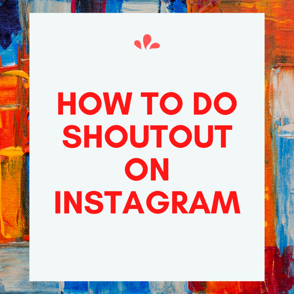 How To Do Shoutout On Instagram