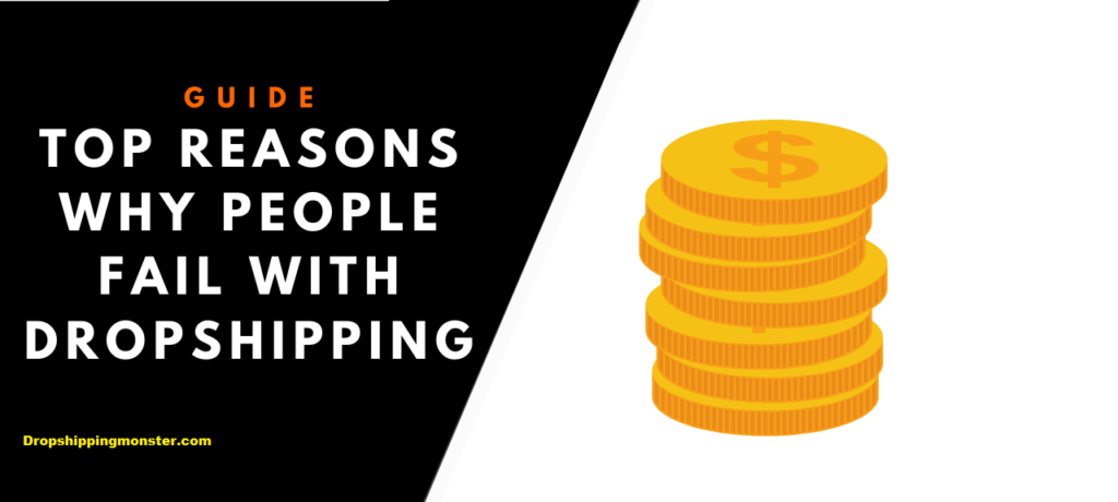 Reason Why People Fail With Dropshipping